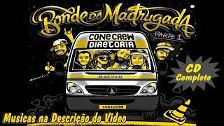 ConeCrewDiretoria Bonde Da Madrugada Parte 1 CD Completo + BONUS