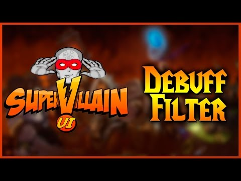► WoW WoD | Mi Interfaz: Supervillian UI + Debuff Filter | World of Warcraft en Español