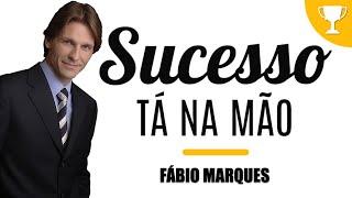 5 Coisas Principais Para Ter Sucesso – Fabio Marques