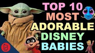 Top 10 Most ADORABLE Disney Babies