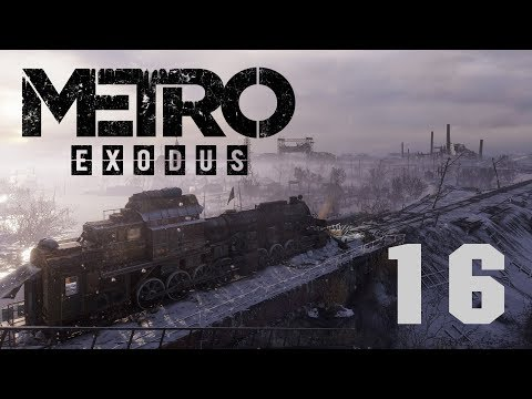 Метро Исход / Metro Exodus - Прохождение игры - Волга ч.12 - Добиваем интересные места [#16] | PC