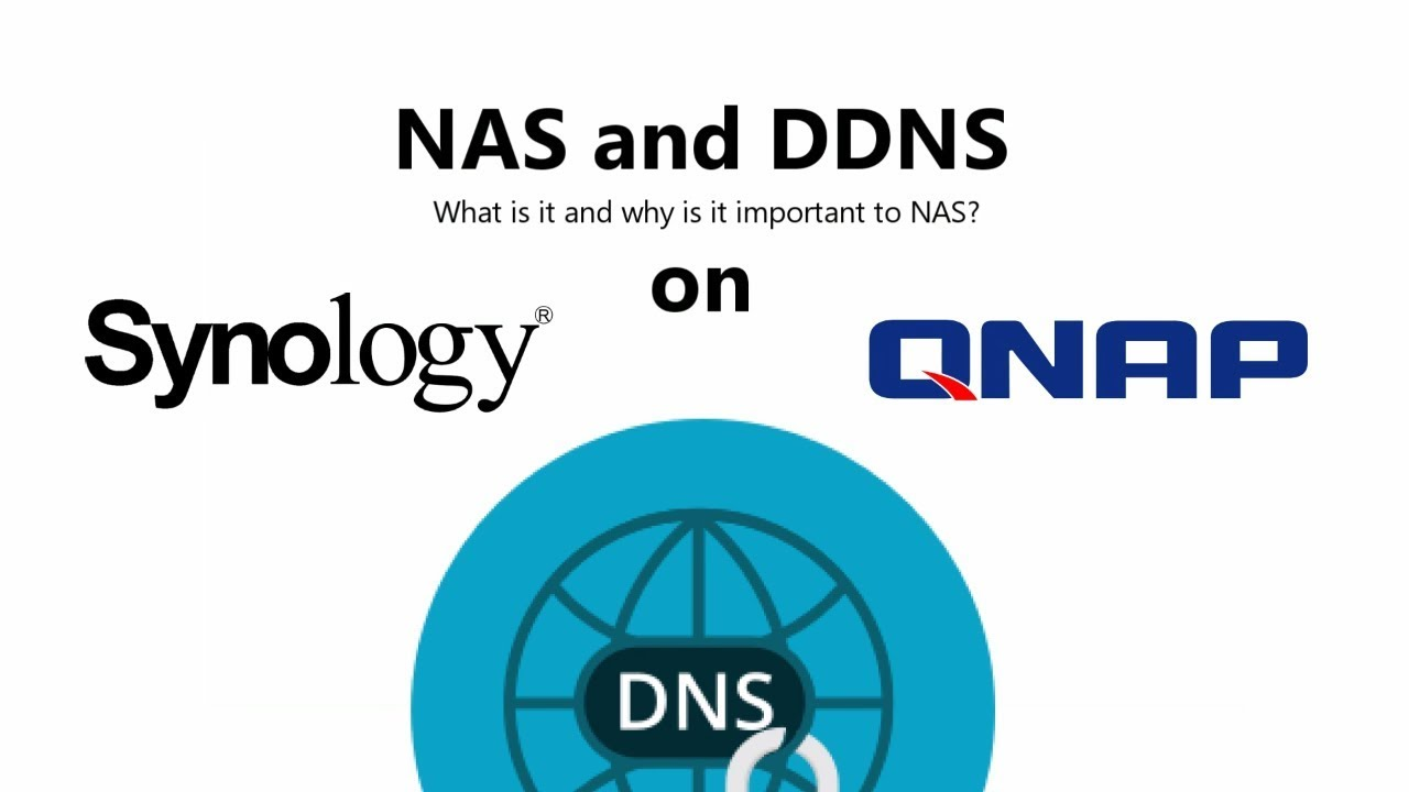 NAS and DDNS - Why is it important with Synology and QNAP NAS
