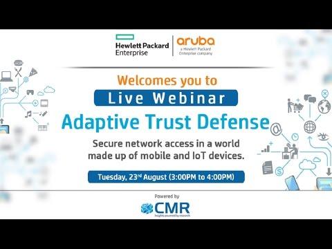Adaptive Trust Defense HP-Aruba Webinar