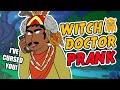 Witch Doctor Makes Mom Go Insane - Ownage Pranks
