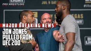MAJOR BREAKING NEWS: Jon Jones Pulled From UFC 200
