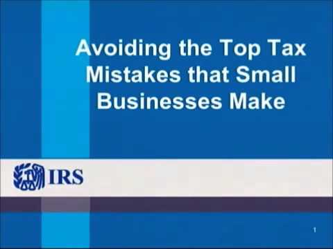IRS Webinar: Avoiding the Top Tax Mistakes that Small Busine