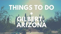 Things to Do in Gilbert, AZ