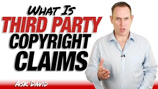 What Is Third Party Copyright Claims - Ask David