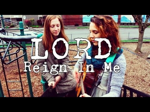 Lord Reign in Me - Brenton Brown (Cover) by ISABEAU and Jillian