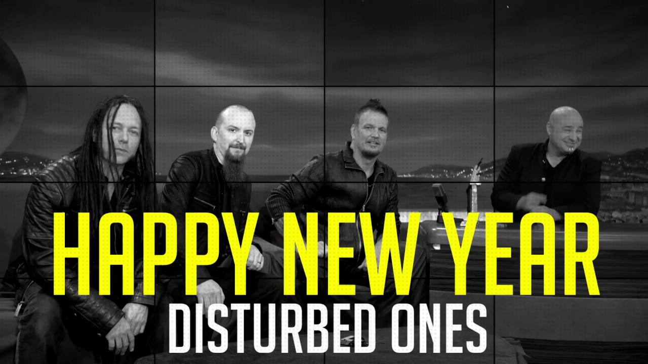 Happy New Year From Disturbed!