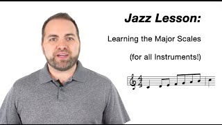 Jazz Lesson: All Instruments!  Major Scale Workout