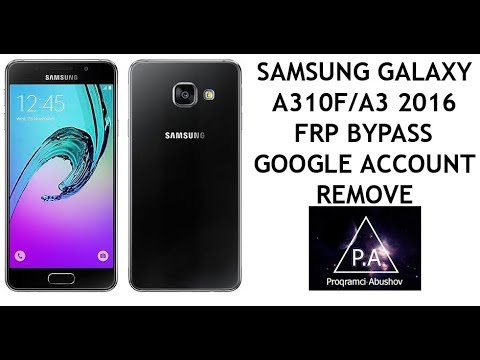 Samsung Galaxy A310f - A3 2016 A5 2016 - A7 2016 FRP Bypass - Google Account Remove