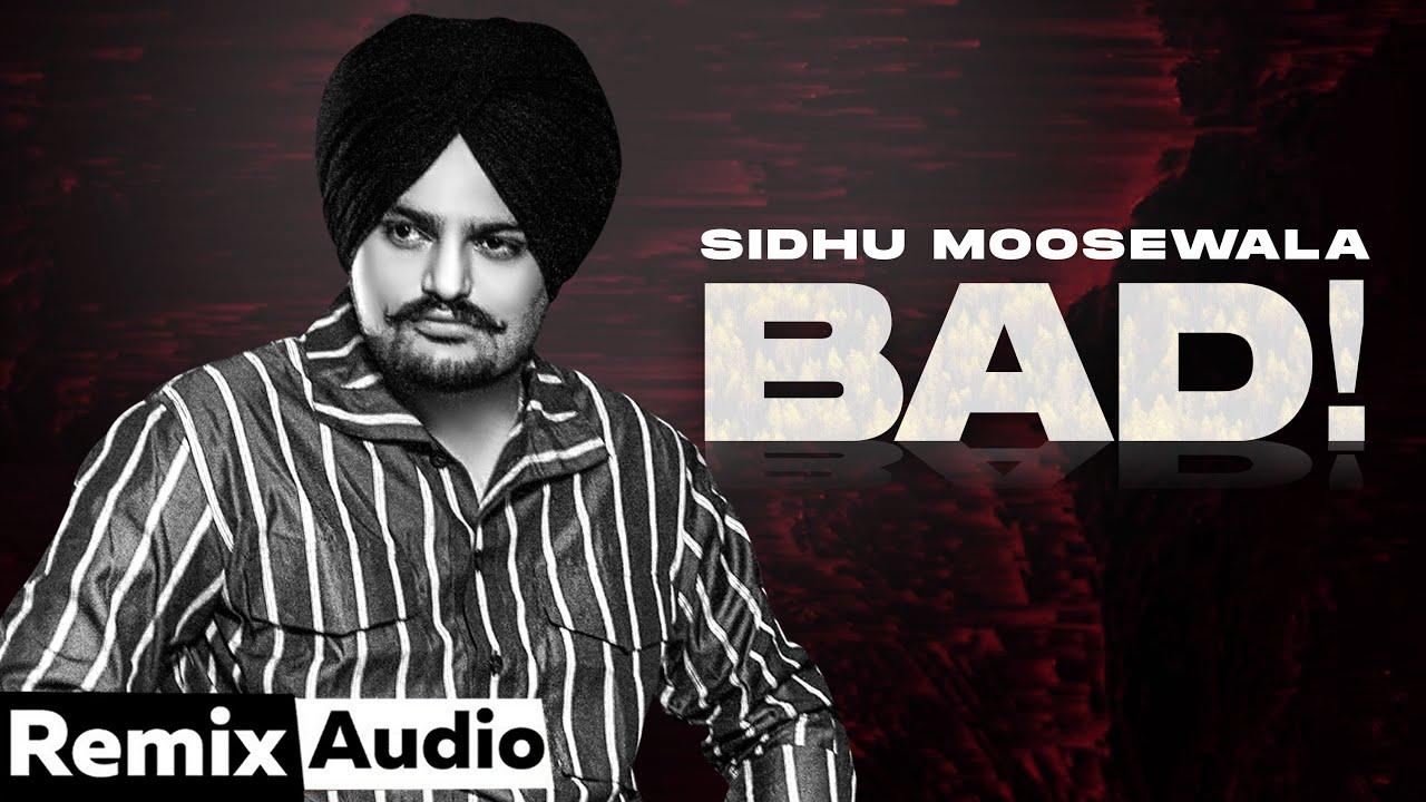 Bad (Audio Remix) |Sidhu Moosewala | DJ Alfaa | Sunix Thakor | Latest Punjabi Songs 2021