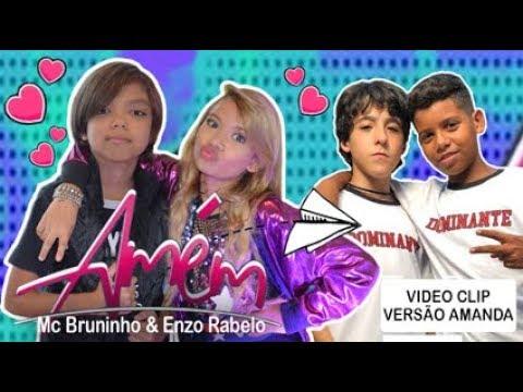 MC Bruninho e Enzo Rabelo - Amém Vídeo Clip Versão Amanda