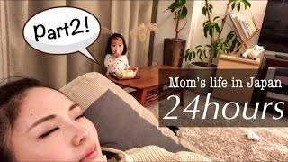 Mom's life in Japan | 24hours | The second part