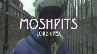 Lord apex - moshpits + better my life ...