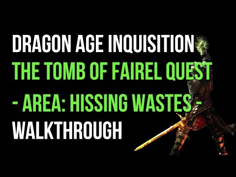 The tomb of fairel quest hissing wastes gameplay let s play