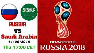 RUSSIA VS Saudi Arabia   World Cup 2018   Live Stream مباراة السعودية و روسيا مباشر  🔴CEST 17:00