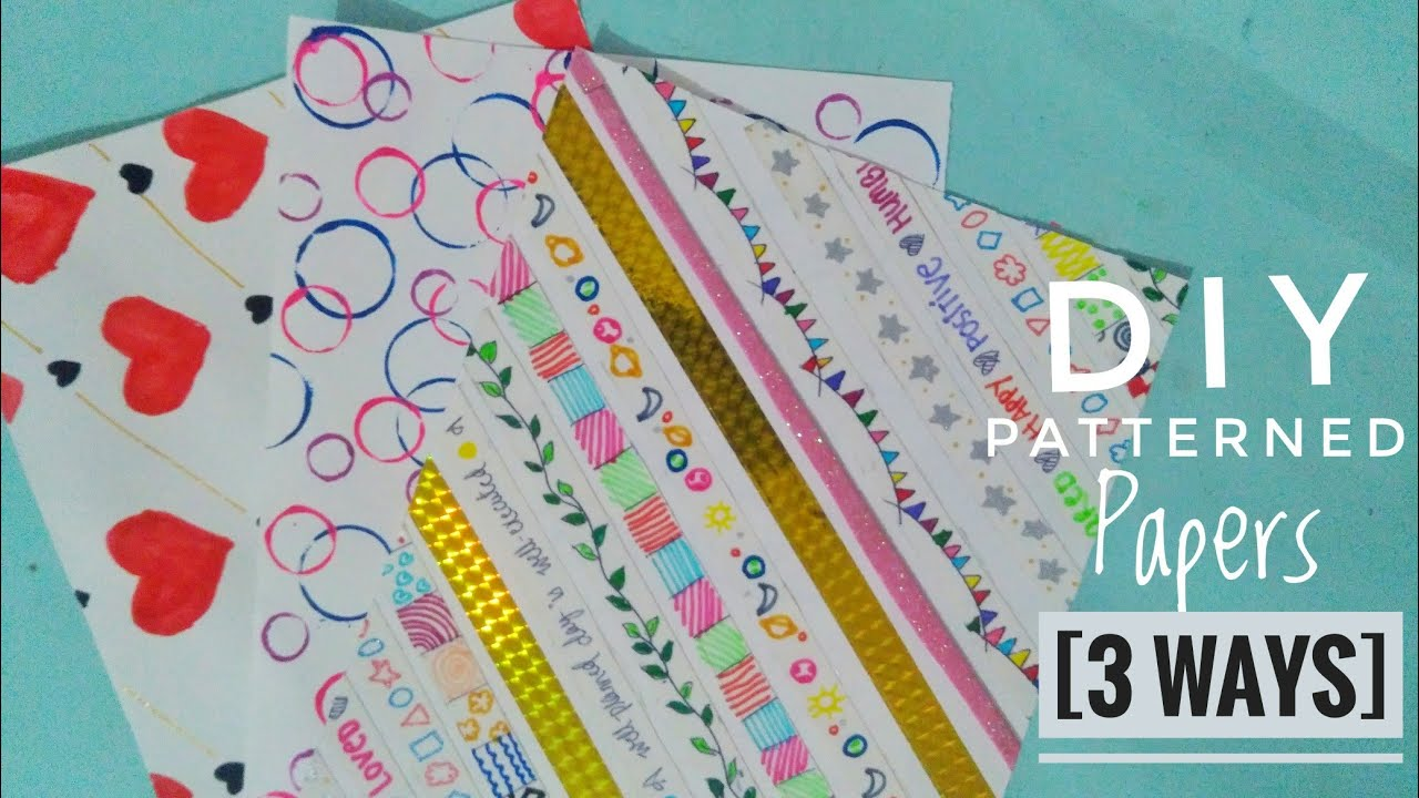 How To Make Patterned Papers 3 Diy Ideas Youtube