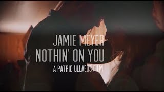 JAMIE MEYER // NOTHIN' ON YOU // OFFICIAL MUSIC VIDEO HD