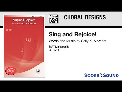 Sing and Rejoice!, by Sally K. Albrecht – Score & Sound