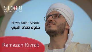 حلوة صلاة النبي - رمضان قيوراك    Hilwa Salat AlNabi - Ramazan Kıvrak