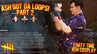 ASH GOT DA LOOPS! PART 2   Dead By Daylight Party Time Ash Cosplay