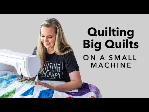 3 Tips For Quilting Big Quilts On A Small Machine