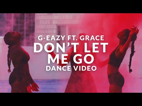 G-Eazy - Don't Let Me Go (Dance Video)