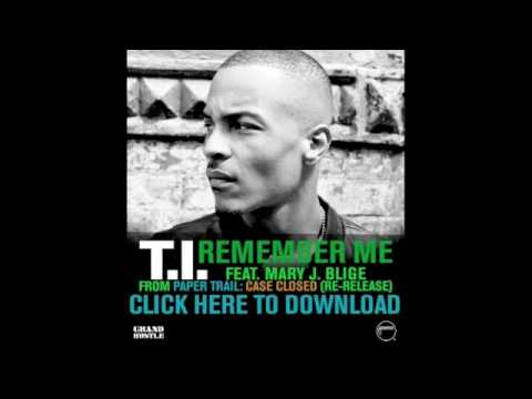 Remember Me-T.I ft. Mary J Blige
