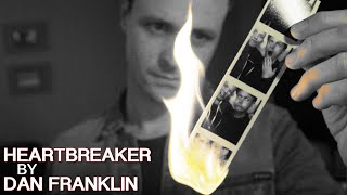 Heartbreaker by Dan Franklin - Official Music Video