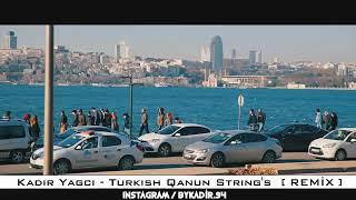 Türkish Qanun remix - kadir yağcı