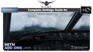 [Prepar3D] Complete Settings Guide for Prepar3D v4