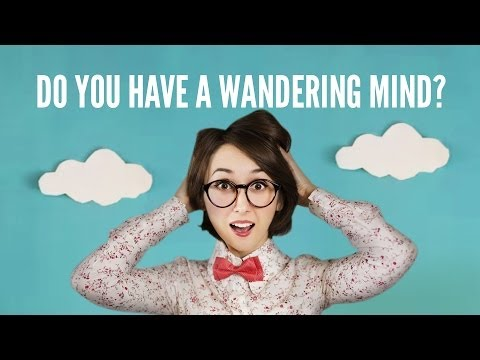 Do You Have A Wandering Mind?