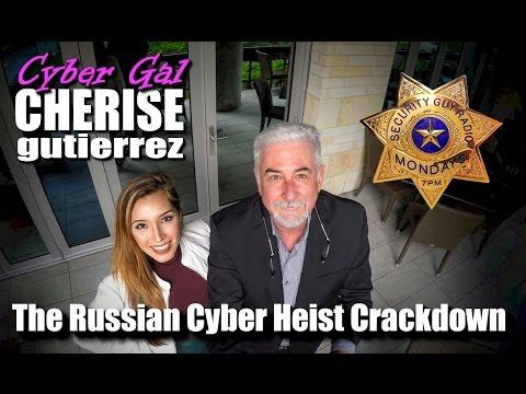 [221] Cyber Gal Cherise & the Russian Cyber Heist Crackdown