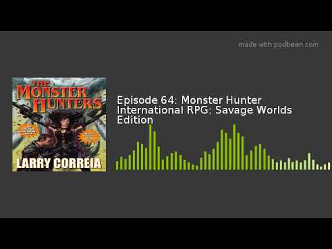 Episode 64 Monster Hunter International Rpg Savage Worlds Edition