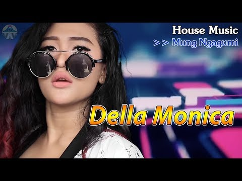Download Lagu della monica mung ngagumi (house music) mp3