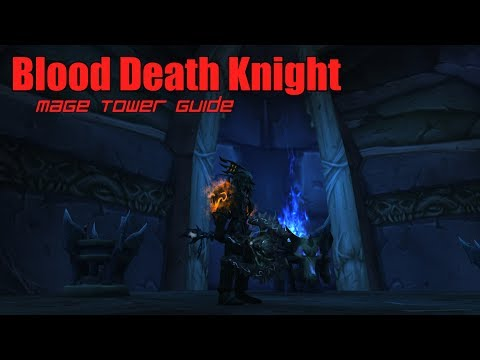 Blood Death Knight Mage Tower Challenge Guide: The Highlord's Return
