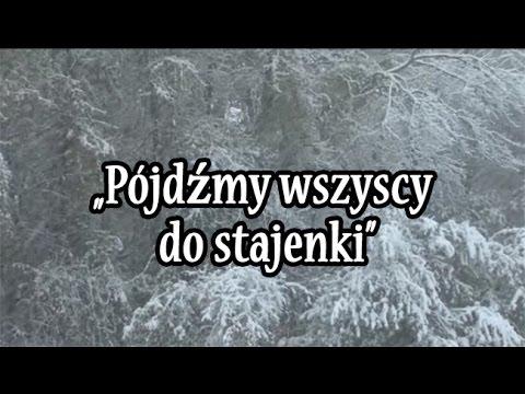 Pójdźmy wszyscy do stajenki - Piękna Polska Kolęda