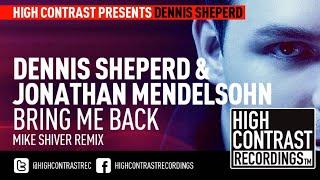 Dennis Sheperd & Jonathan Mendelsohn  - Bring Me Back (Mike Shiver Remix) [HD/HQ]