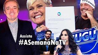 XUXA na Record; Wanessa critica Gugu; Frota causa e Rafinha pede desculpas - Ep4 #ASemanaNaTV: