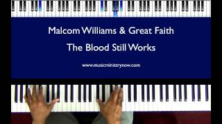 """The Blood Still Works"" - Malcolm Williams & Great Faith"
