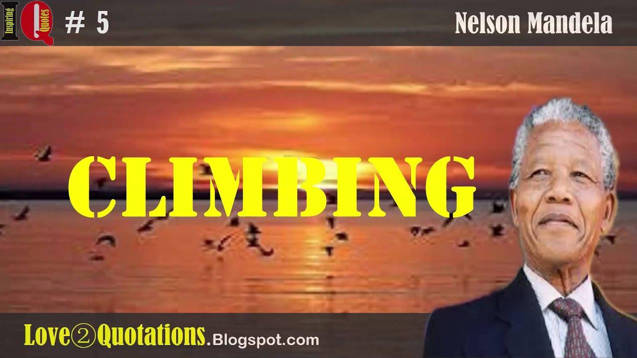 Iq 5 Nelson Mandela Quotes About Climbing Youtube