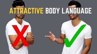 How To Have Attractive Body Language