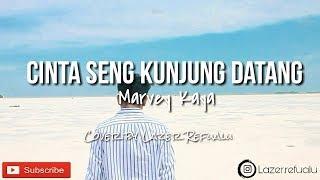 Cinta Seng Kunjung Datang - Marvey Kaya cover by Lazer Refualu