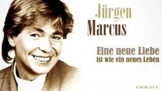 Jürgen Marcus • Eine neue Liebe ist wie ein neues Leben