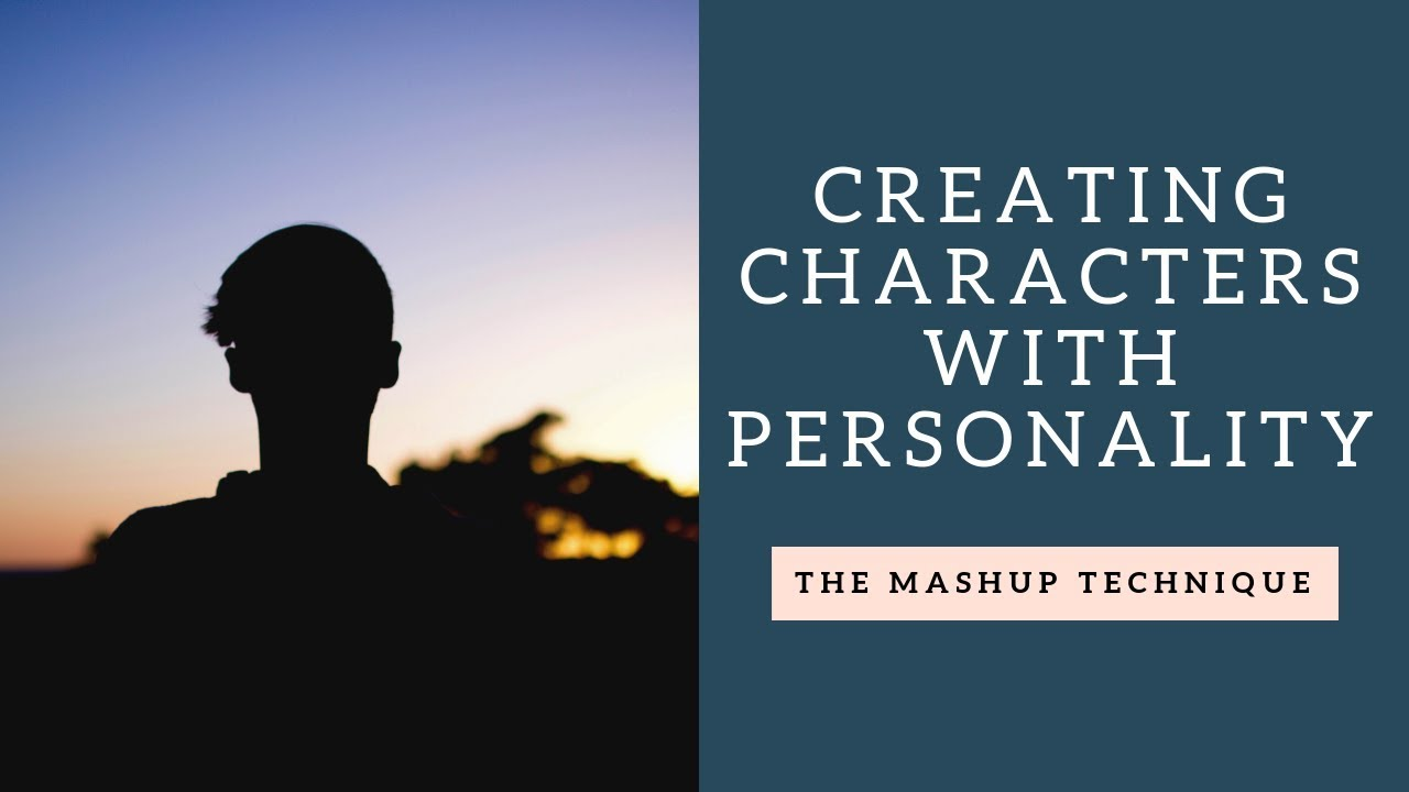 How to Mash-up a Personality for Your Characters - Fictive Fun