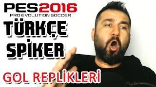 PES 2016 Türkçe Spiker Gol Replikleri Seslendirmesi