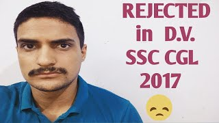Why I got rejected in Doc. Verification in SSC CGL 2017?? Ab ye meri majboori hai !!
