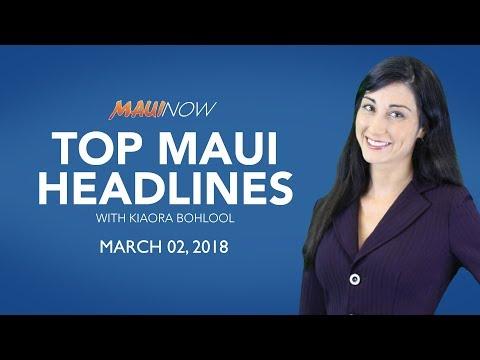 Top Maui Headlines: March 02, 2018